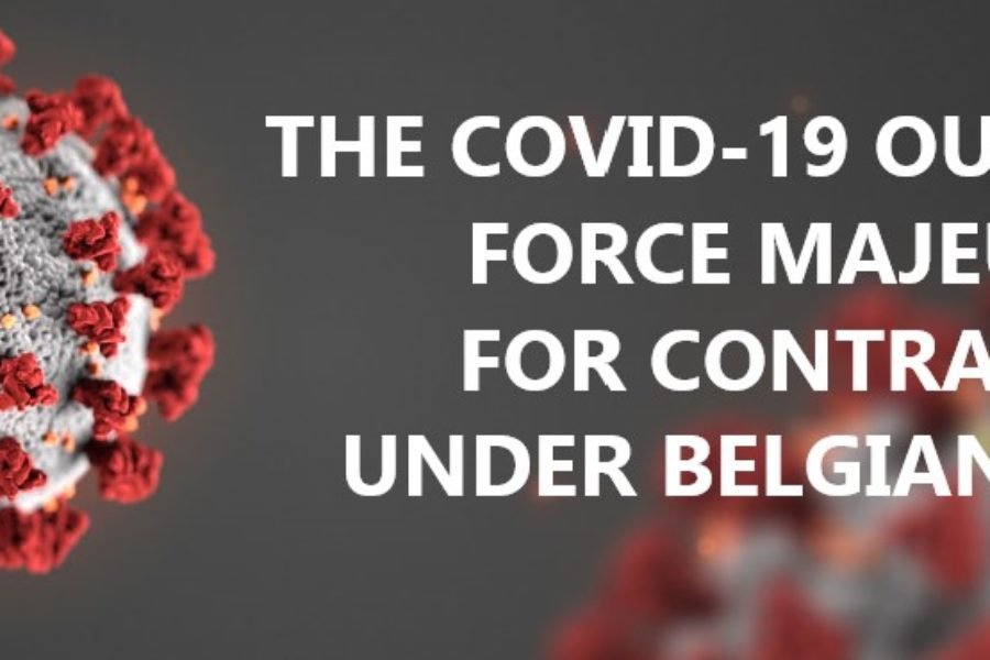 The Covid-19 Outbreak: Force Majeure for Contracts under Belgian Law?